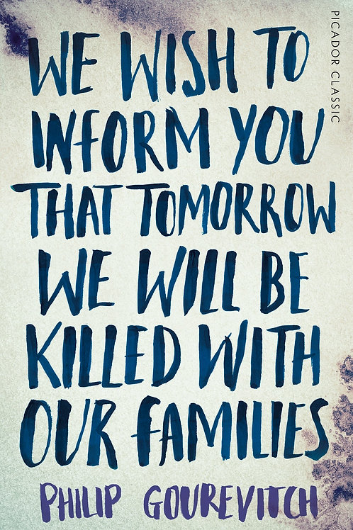 We Wish to Inform You That Tomorrow We Will Be Killed With Our Families - Pap...