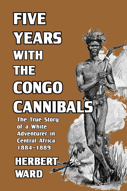 Five Years with the Congo Cannibals - Paperback