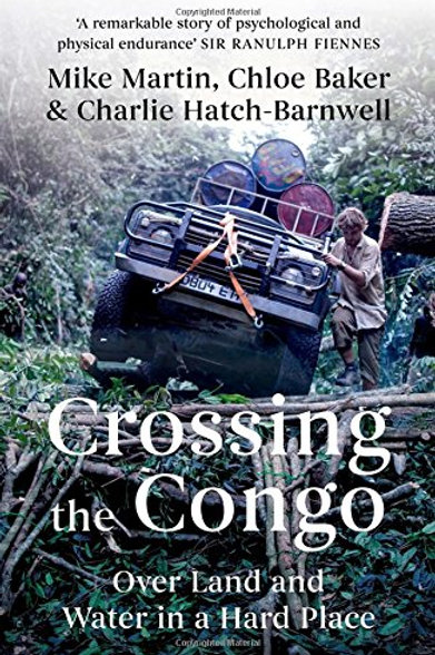 Crossing the Congo: Over Land and Water in a Hard Place - Hardcover
