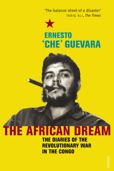 The African Dream: the Diaries of the Revolutionary War in the Congo- Paperback