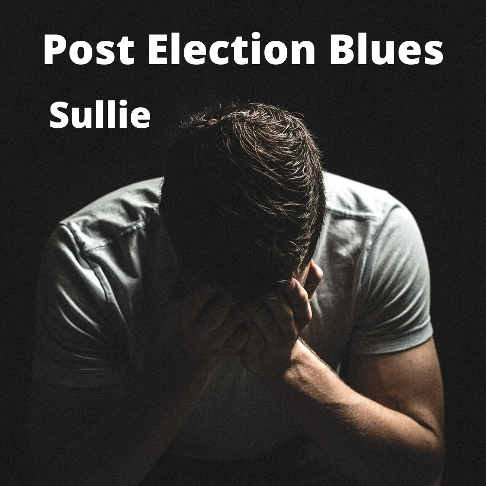 Post Election Blues