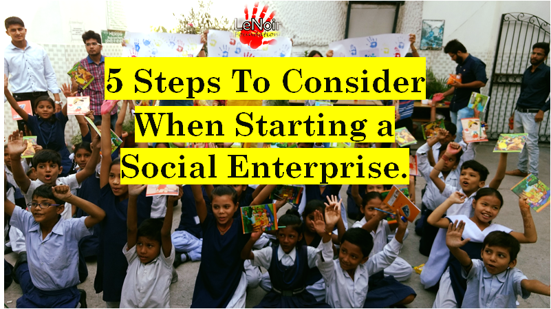 5 Important Points to Consider When Starting a Social Enterprise.