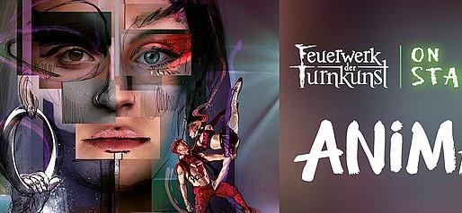 Feuerwerk der Turnkunst | on stage ANIMA Tournee 2021