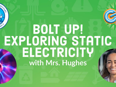BOLT UP! Exploring Static Electricity with Mrs.Hughes