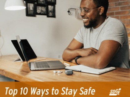 SDG&E 10 WAYS TO STAY SAFE WHILE WORKING FROM HOME