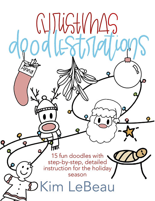 Christmas Doodlestrations, 15 Doodles with Detailed Instuctions, Doodling for Be
