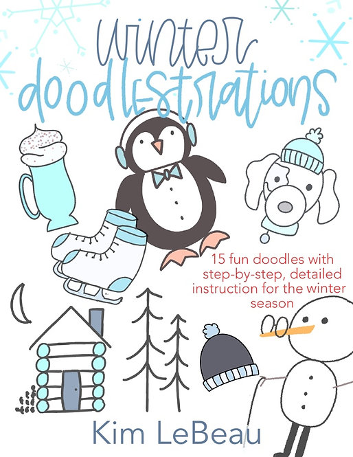 Winter Doodlestrations, 15 Fun and Whimsical Doodles with Instructions