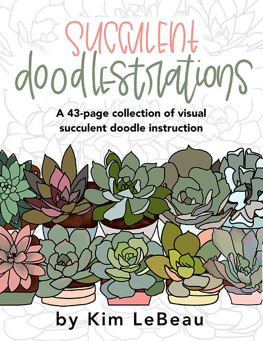 Succulent Doodlestrations - A Step-by-Step Guide to Drawing Succulents - 43 Page