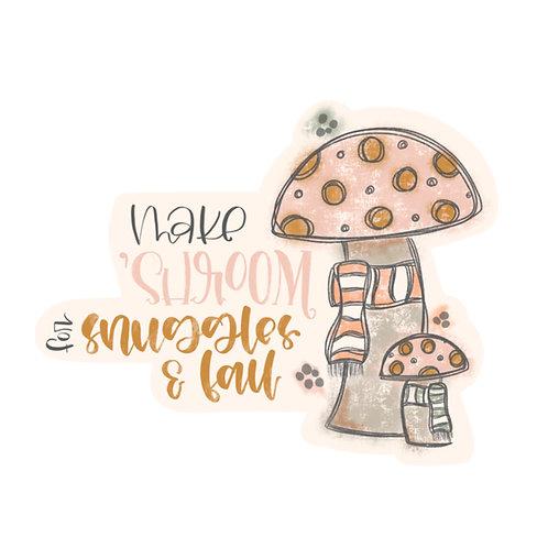 """Shroom for Snuggles Sticker"