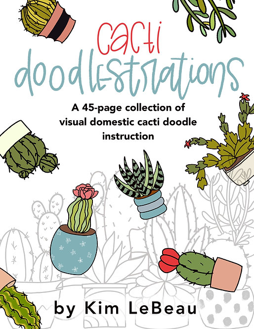 Cacti Doodlestrations - A Step-by-Step Visual Guide to Drawing Cacti - 45 Pages