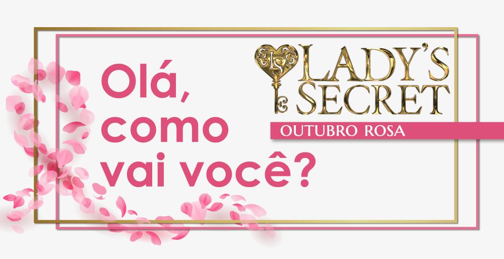 Campanha Lady's Secret para a Prevenção do Câncer de Mama dentro do Outubro Rosa com dicas de autoexame