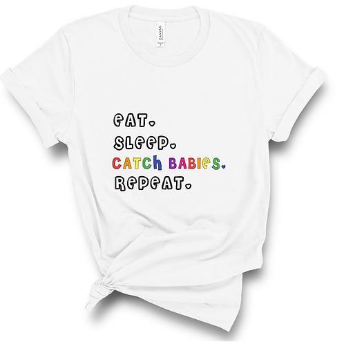 Eat. Sleep. Catch Babies. Repeat.