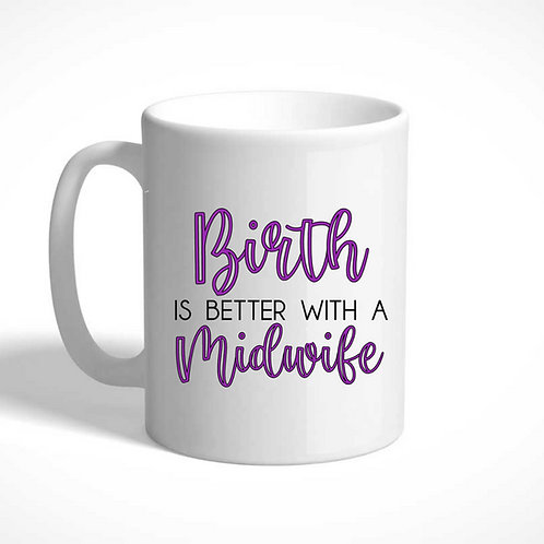 Birth is better with a Midwife Mug