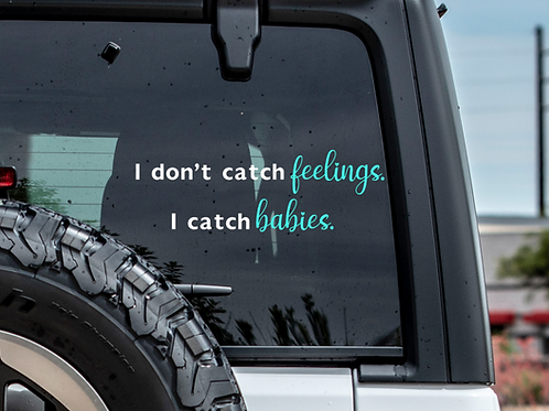 I don't catch feelings Car decal