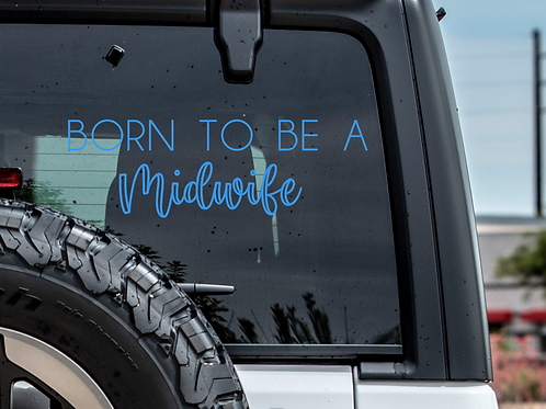 Born to be a Midwife Car decal