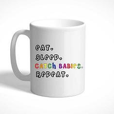 eat sleep catch babies repeat mug.png