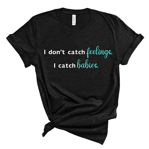 I don't catch feelings