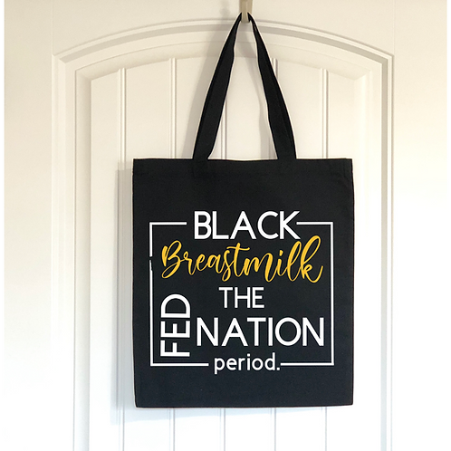 Black Breastmilk Fed the Nation Tote