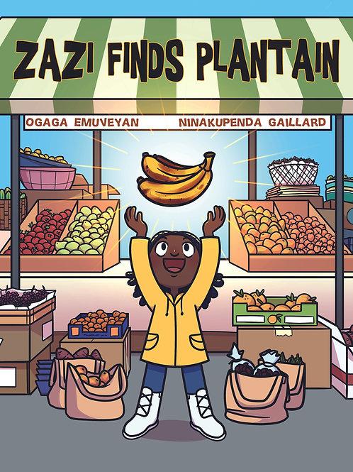 Zazi Finds Plantain - PRE ORDER