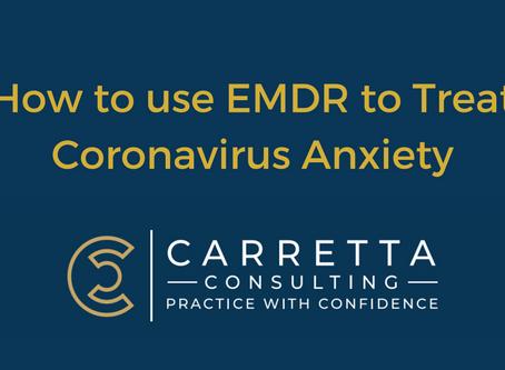 How to use EMDR to Treat Coronavirus (COVID-19) Anxiety