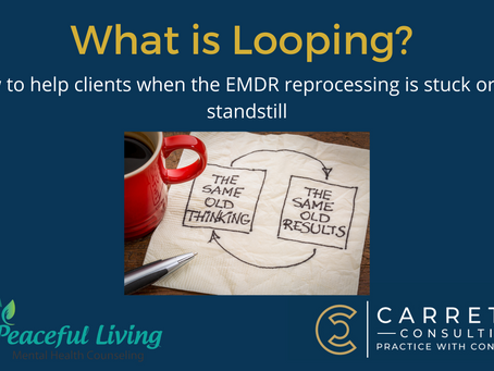 What is Looping in EMDR Therapy?