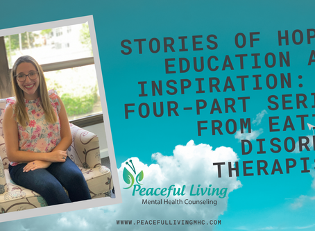 Pt 4: Stories of Hope, Education and Inspiration: A four-part series from Eating Disorder Therapist