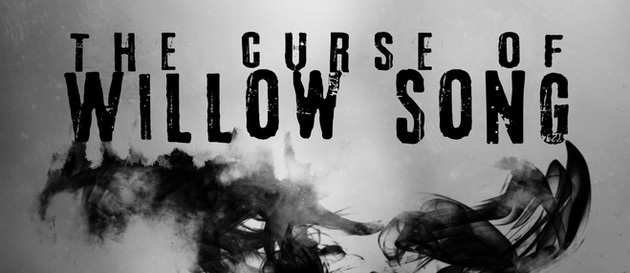 THE CURSE OF WILLOW SONG