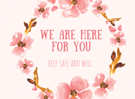 We are here for you...