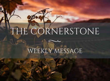 Weekly Message | The Cornerstone