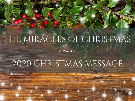 2020 Christmas Message | The Miracles of Christmas