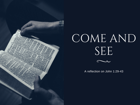 Come and See: A reflection on John 1:29-43 by The Rev. Richard Hasselbach, Ph.D.