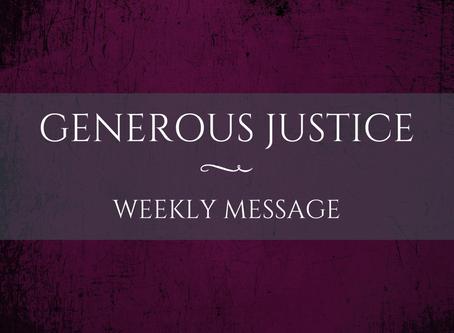 Weekly Message | Generous Justice
