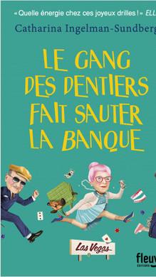 LE GANG DES DENTIERS FAIT SAUTER LA BANQUE
