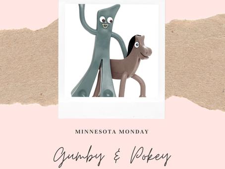#Minnesota Mondays - #GumbyAndPokey