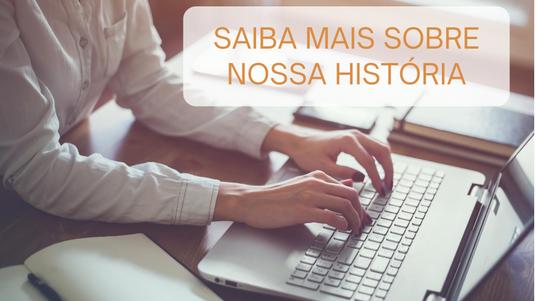 Nossa história: paixão pela comunicação e novas conexões