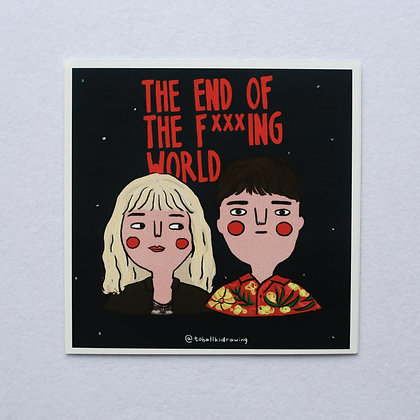 THE END OF THE FXXXING WORLD / sticker