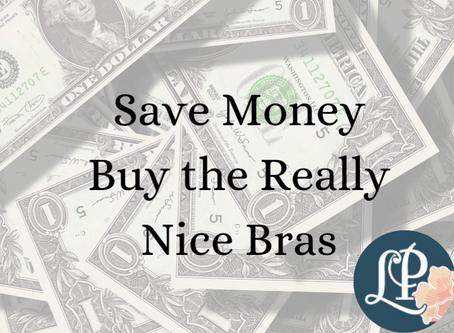 Save Money, buy the really nice bra
