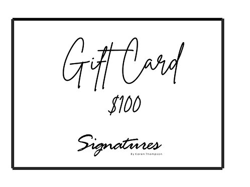 Signatures $100 Gift Card