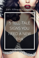 5 Tell-Tale Signs You Need a New Bra