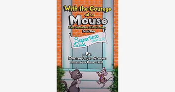 With the Courage of a Mouse