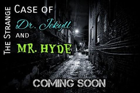 Coming Soon 2021 Jeckyll and Hyde.jpg