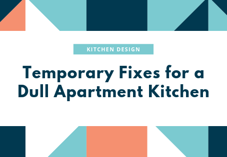 Temporary Fixes for a Dull Apartment Kitchen