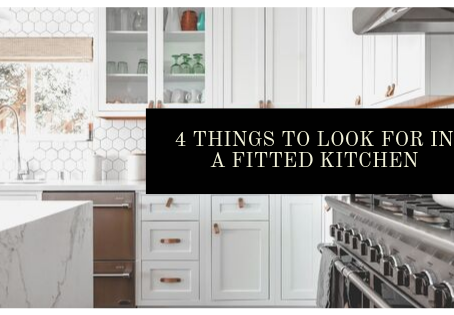 4 Things to Look for in a Fitted Kitchen
