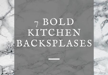 7 Bold Kitchen Backsplashes