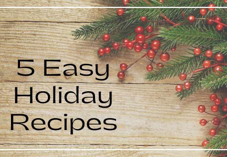 5 Easy Holiday Recipes