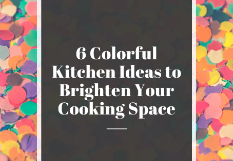 6 Colorful Kitchen Ideas to Brighten Your Cooking Space