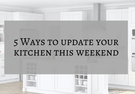 5 Ways to Update your Kitchen this Weekend