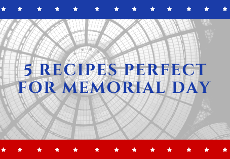 5 Recipes Perfect for Memorial Day