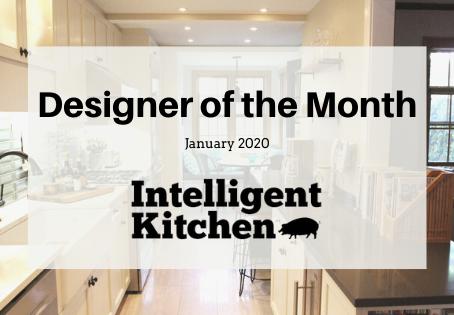 January Designer of the Month: Intelligent Kitchen!