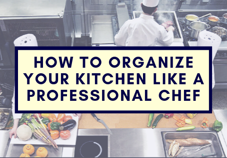 How to Organize your Kitchen like a Professional Chef